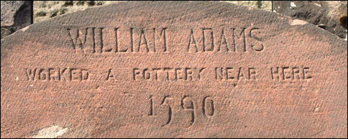 William Adams worked a pottery near here 1590